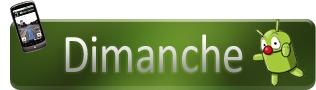 Androidgen-Bilan-Semaine-Banniere-Top-dimanche-316x90-11032011