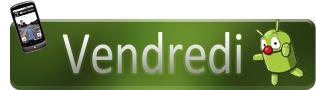 Androidgen-Bilan-Semaine-Banniere-Top-vendredi-316x90-11032011
